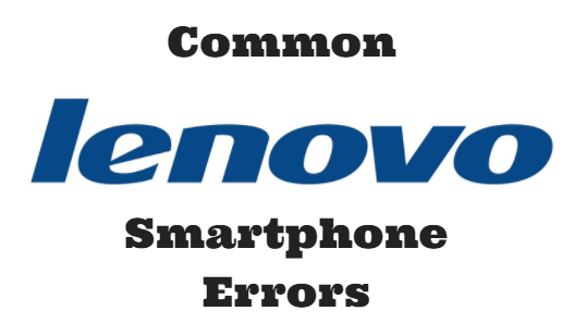 common Lenovo phone issues